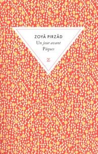 Zoyâ Pirzâd - Un jour avant Pâques.