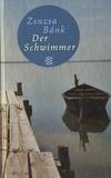Zsuzsa Bank - Der Schwimmer.