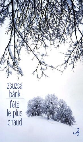 Zsuzsa Bank - L'été le plus chaud.