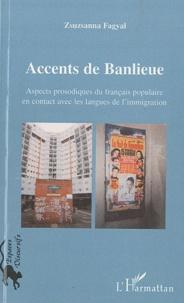 Zsuzsanna Fagyal - Accents de banlieue - Aspects prosodiques du français populaire en contact avec les langues de l'immigration.