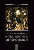 Zu Gast bei den Bergleuten des Freiberger Silberbergbaus.