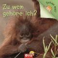 Zu wem gehöre ich? (Schau mal!) - Tierbabys erkennen und zuordnen.