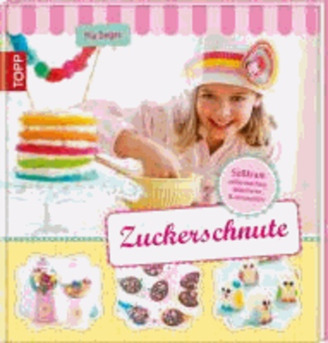 Zuckerschnute - Süßkram selbermachen ....