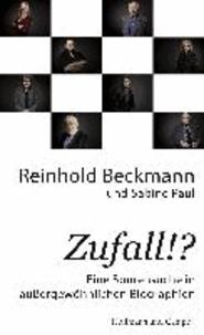Zufall!? - Eine Spurensuche in außergewöhnlichen Biographien.