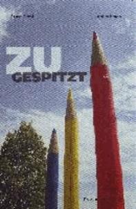 ZUGESPITZT - Aphorismen.