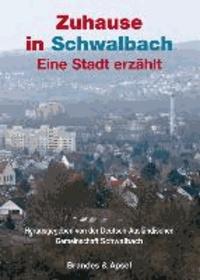 Zuhause in Schwalbach - Eine Stadt erzählt.