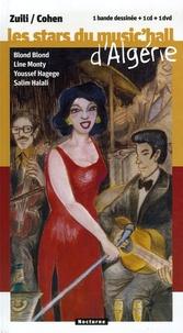 Zuili et Valérie Cohen - Les stars du music'hall d'Algérie - Blond Blond, Line Monty, Youssef Hagege, Salim Halali. 1 DVD + 1 CD audio