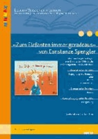 »Zum Elefanten immer geradeaus« von Constanze Spengler - Ideen und Materialien zum Einsatz des Bilderbuchs in Kindergarten und Grundschule.