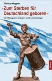 """""""Zum Sterben für Deutschland geboren"""" - Die Hitlerjugend in Südbayern und ihre Hochlandlager."""