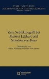 Zum Subjektbegriff bei Meister Eckhart und Nikolaus von Kues.