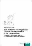 Zum Verhältnis von Allgemeiner Didaktik und Fachdidaktik in der Lehrerbildung - Einschätzungen von Lehramtsstudierenden zur Fähigkeitsentwicklung in universitären Praxisphasen.