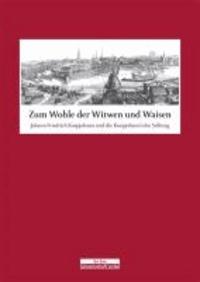 Zum Wohle der Witwen und Waisen - Johann Friedrich Koepjohann und die Koepjohann'sche Stiftung.