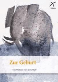 Zur Geburt - Anlassheft mit Bildern von Jens Wolf.