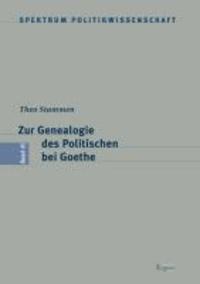 Zur Genealogie des Politischen bei Goethe.