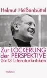 Zur Lockerung der Perspektive - 5 x 13 Literaturkritiken.