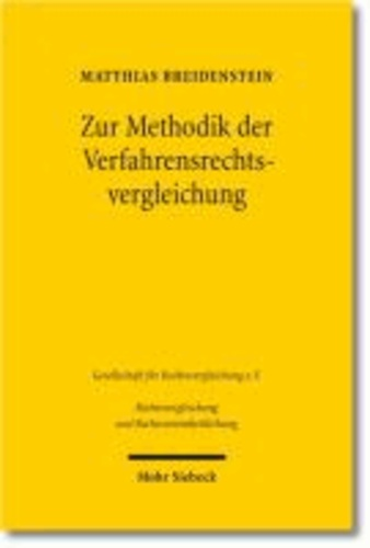 Zur Methodik der Verfahrensrechtsvergleichung - Eine Erörterung am Beispiel der Tatsachenfeststellung im deutschen und europäischen Verfahren zur Kontrolle horizontaler Zusammenschlüsse von Unternehmen.