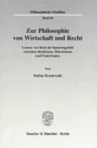 Zur Philosophie von Wirtschaft und Recht - Lorenz von Stein im Spannungsfeld zwischen Idealismus, Historismus und Positivismus.