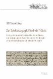 Zur Spielpädagogik Friedrich Fröbels - Eine systematische Analyse des Verhältnisses von Aneignung und Vermittlung im Kinderspiel anhand spielpädagogisch relevanter Briefe.