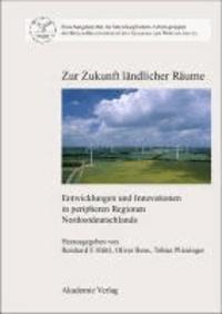 Zur Zukunft ländlicher Räume - Entwicklungen und Innovationen in peripheren Regionen Nordostdeutschlands.