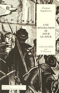 Zusman Segalowicz - Une révolution au jour le jour.