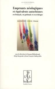 Zuzana Hildenbrand et Alicja Kacprzak - Emprunts néologiques et équivalents autochtones en français, en polonais et en tchèque.