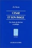 Zvi Yavetz - César et son image - Des limites du charisme en politique.