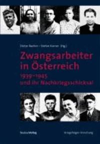 """Zwangsarbeiter in Österreich 1939-1945 und ihr Nachkriegsschicksal - Ergebnisse der Auswertung des Aktenbestandes des """"Österreichischen Versöhnungsfonds""""."""