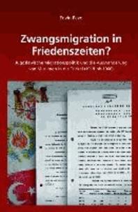 Zwangsmigration in Friedenszeiten? - Jugoslawische Migrationspolitik und die Auswanderung von Muslimen in die Türkei (1918 bis 1966).