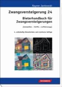 Zwangsversteigerung 24 - Bieterhandbuch für Zwangsversteigerungen (Immobilien – Schiffe – Luftfahrzeuge).