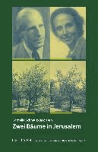 Zwei Bäume in Jerusalem - Publikationen der Gedenkstätte Stille Helden, 1..