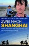 Zwei nach Shanghai - 13600 Kilometer mit dem Fahrrad von Deutschland nach China.