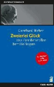 Zweierlei Glück - Das Familienstellen Bert Hellingers.