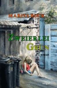 Zweierlei Grün - Gegenwartsroman.