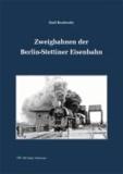 Zweigbahnen der Berlin-Stettiner Eisenbahn.