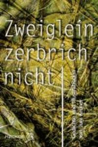 Zweiglein zerbrich nicht - Gedichte und Erzählungen.