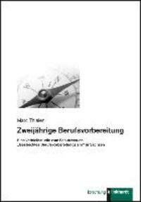 """Zweijährige Berufsvorbereitung - Eine Verbleibstudie zum Schulversuch """"Gestrecktes Berufsvorbereitungsjahr"""" in Sachsen."""