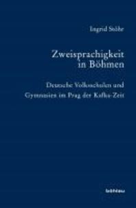 Zweisprachigkeit in Böhmen - Deutsche Volksschulen und Gymnasien im Prag der Kafka-Zeit.