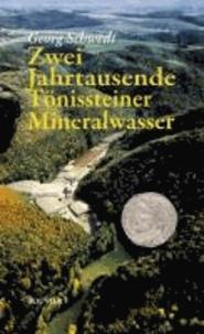 Zweitausend Jahre Tönissteiner Mineralwasser.