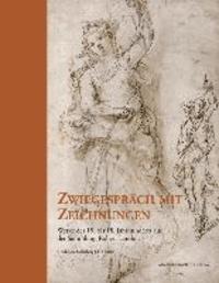 Zwiegespräch mit Zeichnungen - Werke des 15. bis 18. Jahrhunderts aus der Sammlung Robert Landolt-Hatz.