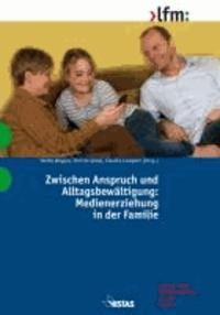 Zwischen Anspruch und Alltagsbewältigung: Medienerziehung in der Familie.