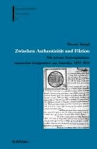 Zwischen Authentizität und Fiktion - Die private Korrespondenz spanischer Emigranten aus Amerika, 1492-1824.