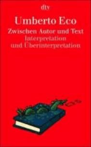Zwischen Autor und Text - Interpretation und Überinterpretation.