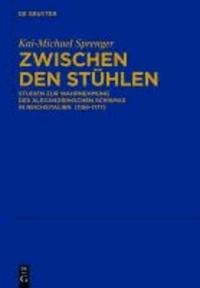 Zwischen den Stühlen - Studien zur Wahrnehmung des Alexandrinischen Schismas in Reichsitalien  (1159-1177).