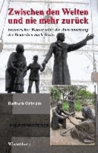 Zwischen den Welten und nie mehr zurück - Historischer Roman über die Auswanderung der Deutschen nach Texas.