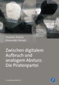 Zwischen digitalem Aufbruch und analogem Absturz: Die Piratenpartei.