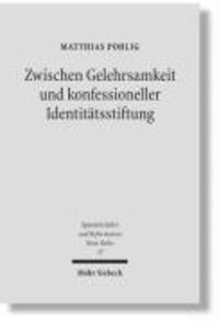 Zwischen Gelehrsamkeit und konfessioneller Identitätsstiftung - Lutherische Kirchen- und Universalgeschichtsschreibung 1546-1617.