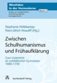 Zwischen Schulhumanismus und Frühaufklärung - Zum Unterricht an westfälischen Gymnasien.