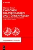 Zwischen Sklavenkassen und Türkenpässen - Nordeuropa und die Barbaresken in der Frühen Neuzeit.
