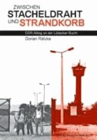 Zwischen Stacheldraht und Strandkorb - DDR-Alltag an der Lübecker Bucht.