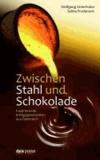 Zwischen Stahl und Schokolade - Inspirierende Erfolgsgeschichten aus Österreich.